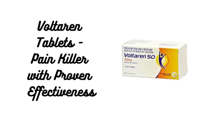 Voltaren Tablets - Pain Killer with Proven Effectiveness